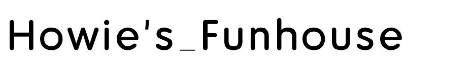Howie's Funhouse font